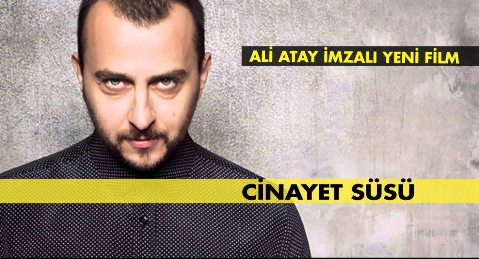 Ali Atay imzalı Yeni Film-divamagazin